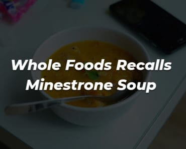 minestrone soup whole foods recall